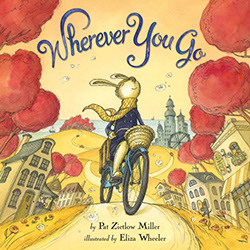 Wherever You Go by Pat Zietlow Miller